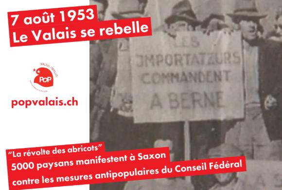 Le Valais se rebelle – La révolte des abricots du 7 août 1953 à Saxon